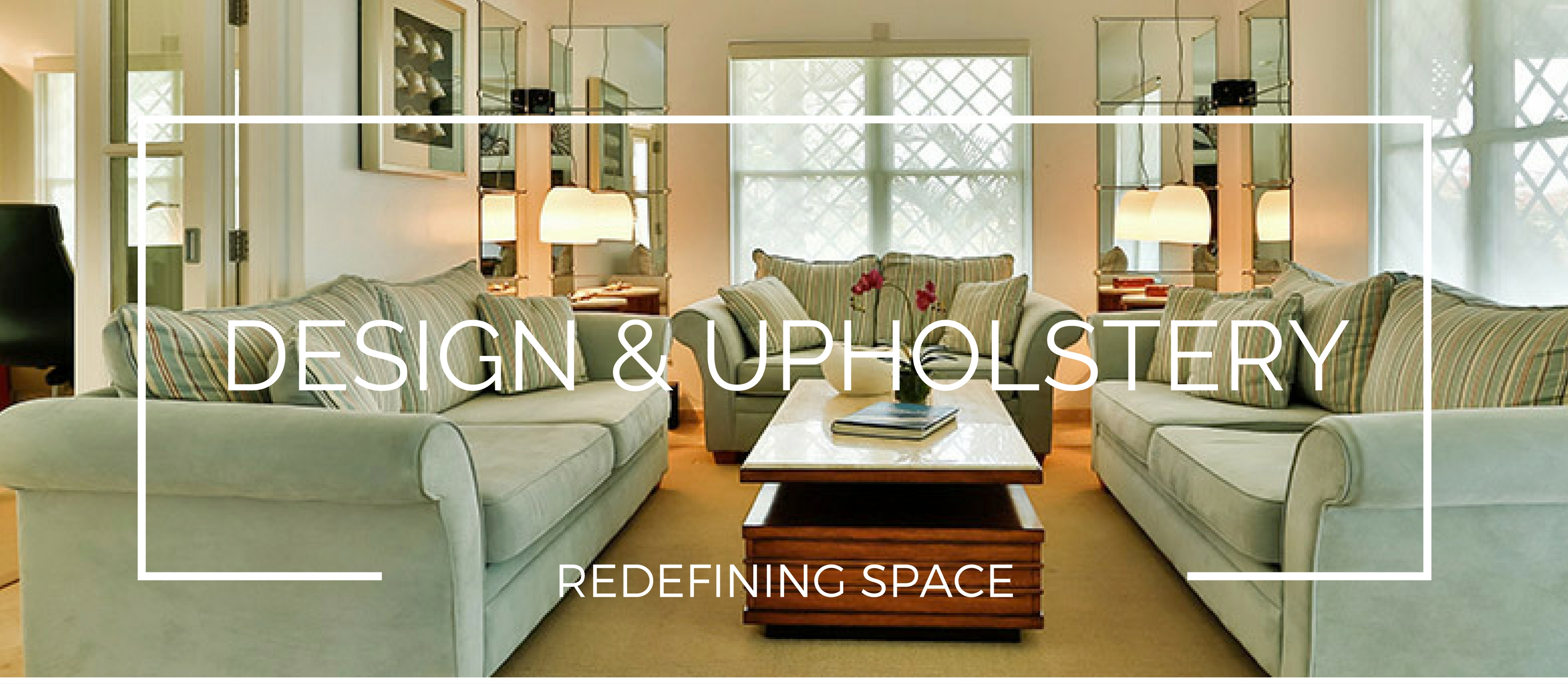 DESIGN AND UPHOLSTERY